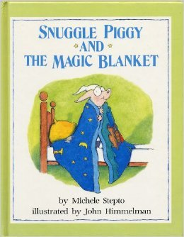Snuggle Piggy And The Magic Blanket by Michele Stepto