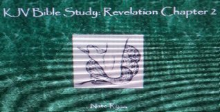 KJV Bible Study Revelation Chapter 2  by  Nate Ryan
