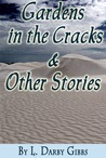 Gardens in the Cracks and Other Stories