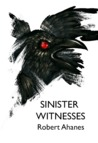 Sinister Witnesses by Robert Ahaness