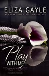 Play With Me (Pleasure Playground, #1)