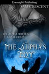 The Alpha's Toy (The Alpha Shifter Collection, #1)