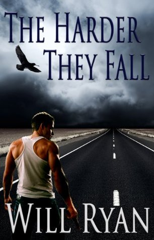 The Harder They Fall (Adam Kane Series: Book1)  by  Will Ryan