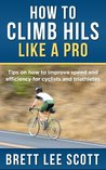 How to Climb Hills Like a Pro by Brett Lee Scott