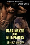 Bear Naked and Bite Marks (Sweet Water, #5)