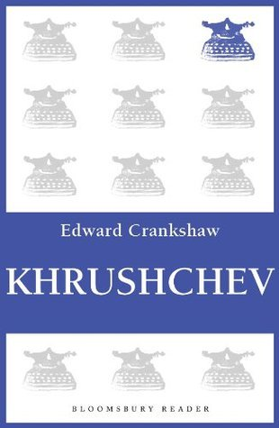 Khrushchev by Edward Crankshaw