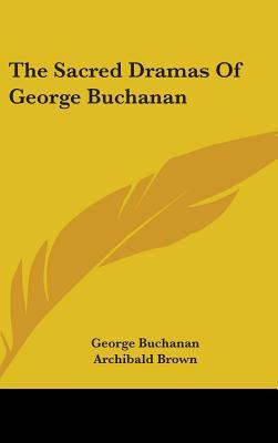The Sacred Dramas of George Buchanan