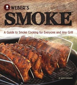 Download online for free Weber's Smoke: A Guide to Smoke Cooking for Everyone and Any Grill PDF