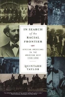 Download In Search of the Racial Frontier: African Americans in the American West, 1528-1990 by Quintard Taylor MOBI