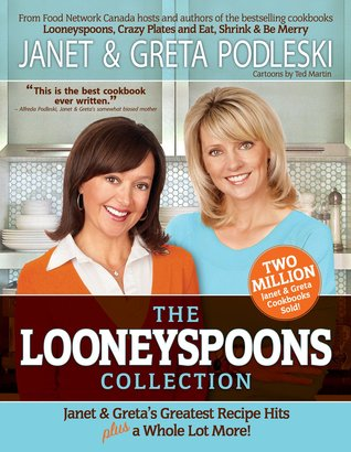 The Looneyspoons Collection  by Janet  Podleski