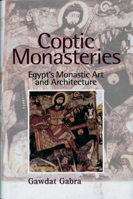 Coptic Monasteries: Art and Architecture of Early Christian Egypt