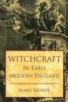 Witchcraft in Early Modern England by J.A. Sharpe