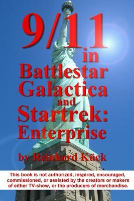 9/11 in Battlestar Galactica and Star Trek: Enterprise: How 9/11 Influenced These Sci-Fi Shows