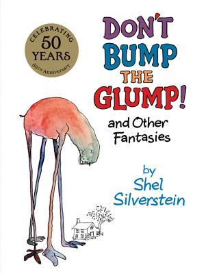 Don't Bump the Glump! and Other Fantasies by Shel Silverstein