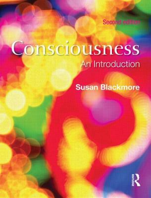 Consciousness - An Introduction by Susan J. Blackmore