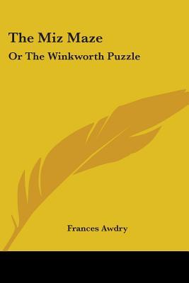 The Miz Maze: Or the Winkworth Puzzle: A Story in Letters