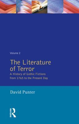 The Literature of Terror: A History of Gothic Fictions from 1765 to the Present Day, Vol. 2: The Modern Gothic