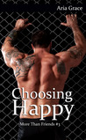 Choosing Happy (More Than Friends, #3)
