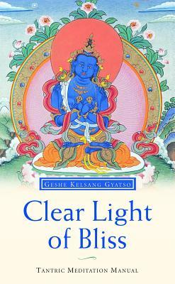 Clear Light of Bliss by Kelsang Gyatso