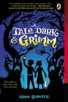 A Tale Dark and Grimm (A Tale Dark and Grimm#1)