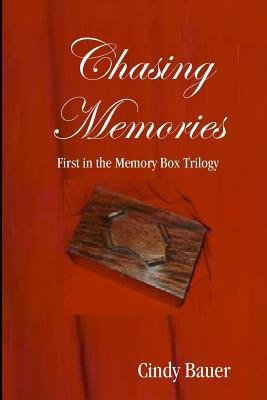 Chasing Memories by Cindy Bauer
