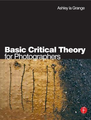 Review Basic Critical Theory for Photographers PDF by Ashley la Grange