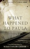 What Happened to Paula: The Anatomy of a True Crime