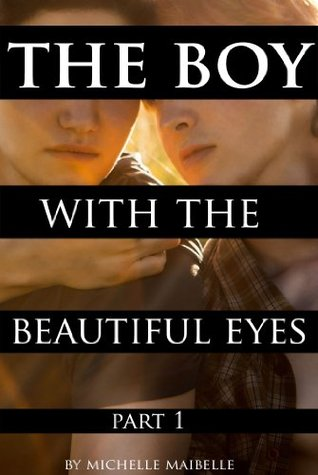 The Boy with the Beautiful Eyes: Part 1 (The Boy with the Beautiful Eyes #1)