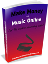 Make Money with Music Online: For the Modern Recording Artist