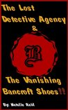 The Vanishing Bancroft Shoes (The Lost Detective Agency)