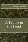 A Pebble in the Pond
