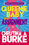 Queenie Baby: On Assignment (Queenie Baby, #1)