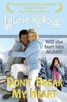 Don't Break My Heart: Book Six of the Return to Redemption Series