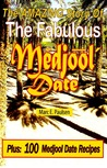 The Amazing Story Of The Fabulous Medjool Date