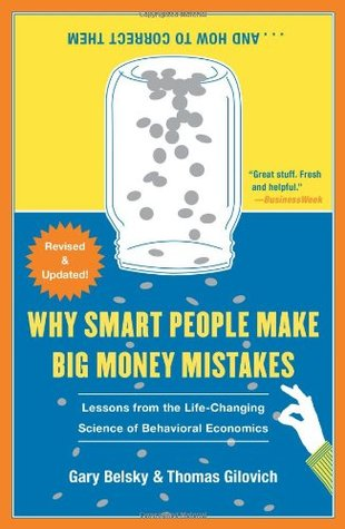 Why Smart People Make Big Money Mistakes and How to Correct Them: Lessons from the Life-Changing Science of Behavioral Economics
