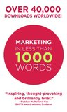 Marketing In Less Than 1000 Words (Reactor15 Briefings)