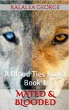 Mated & Blooded (A Blood Ties Novel)