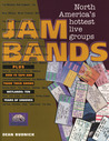Jam Bands: North America's Hottest Live Groups Plus How to Tape and Trade Their Shows