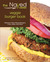 The Naked Kitchen Veggie Burger Book: Delicious Plant-Based Burgers, Fries, Sides, and More