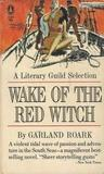 Wake of the Red Witch by Garland Roark