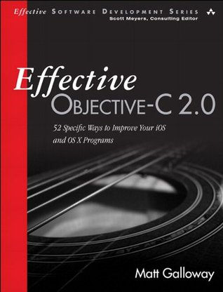 Download online for free Effective Objective-C 2.0: 52 Specific Ways to Improve Your iOS and OS X Programs (Effective Software Development Series) PDF