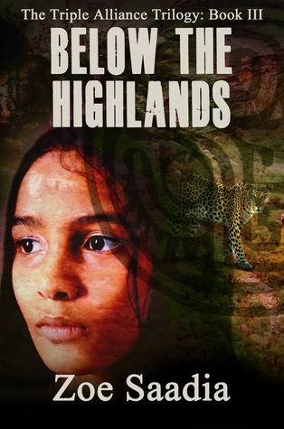 The Triple Alliance - Below the Highlands (The Rise of the Aztecs #7)