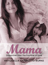 Mama: Dispatches from the Frontline of Love