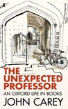 The Unexpected Professor: An Oxford Life