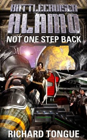 Not One Step Back (Battlecruiser Alamo #5)