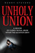Unholy Union: A M...