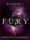 Fury: Episode 1 (The Cure #1)