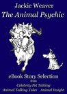 The Animal Psychic eBook Story Selection by Jackie Weaver