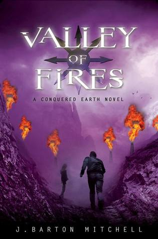 Valley of Fires (Conquered Earth, #3)