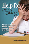 Help for Billy: A Beyond Consequences Approach to Helping Children in the Classroom